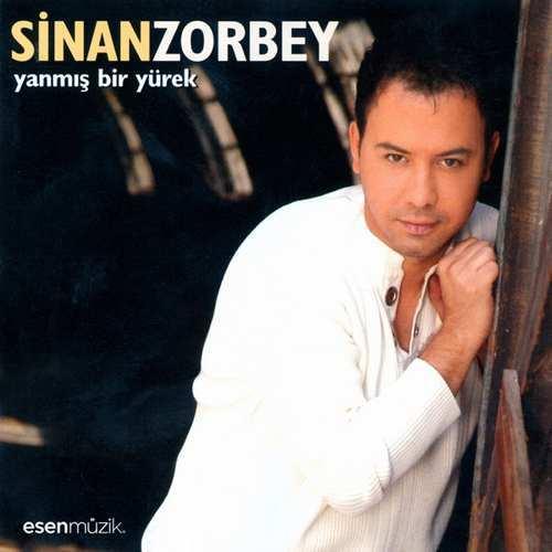 Sinan Zorbey - Yanmış Bir Yürek Full Albüm İndir