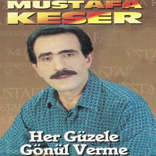 Mustafa Keser - Her Güzele Gönül Verme Full Albüm İndir