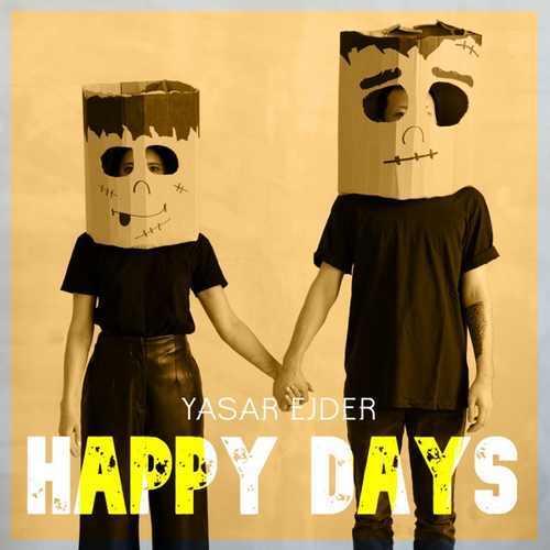 Yaşar Ejder Yeni Happy Days Şarkısını İndir