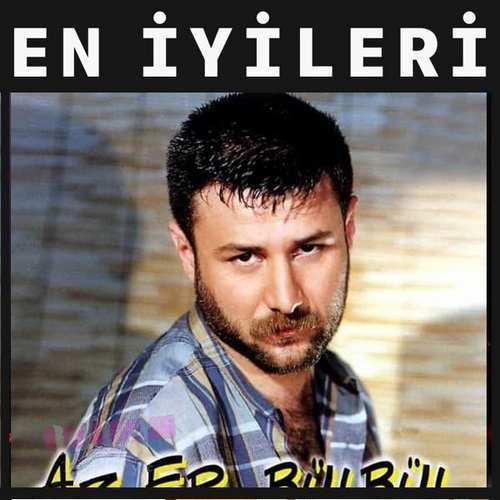 Azer Bülbül En İyi Şarkıları indir