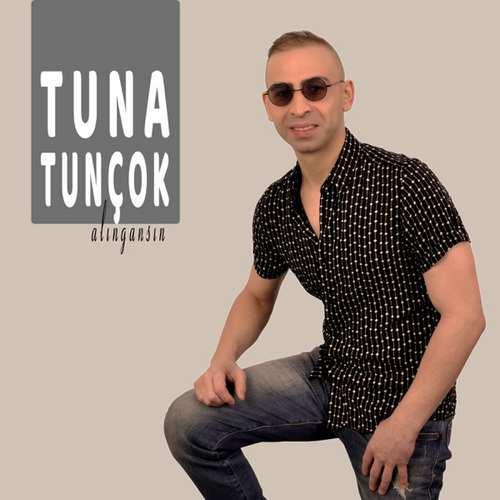 Tuna Tunçok Yeni Alıngansın Şarkısını İndir
