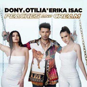 Dony, Otilia & Erika Isac Yeni Peaches and Cream Şarkısını İndir