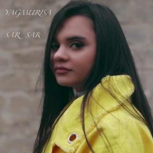 Yağmurisa Yeni Sar Sar Şarkısını İndir