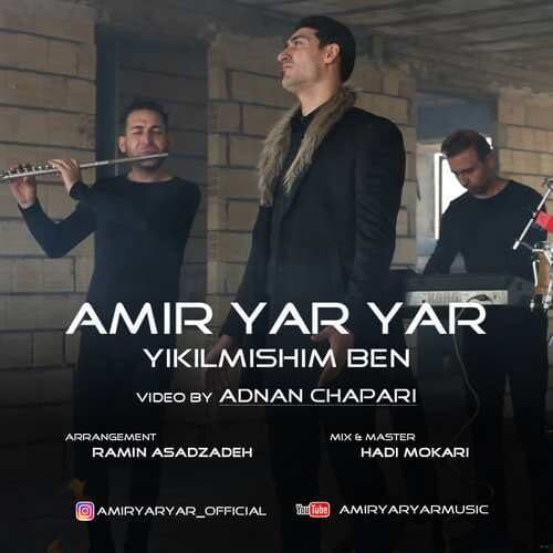 Amir Yar Yar -Yikilmişim Ben [Official Video]