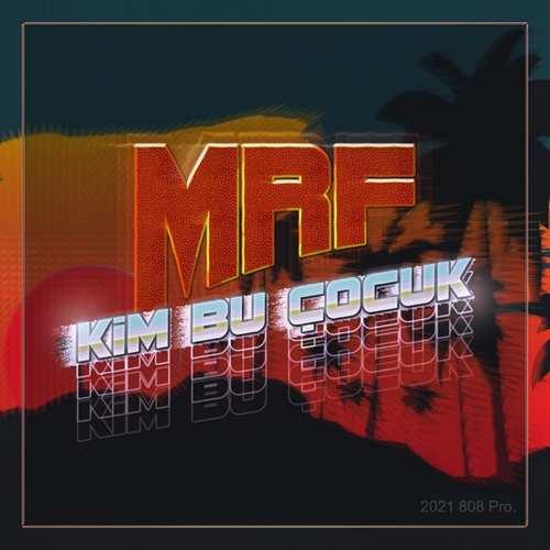 MRF Yeni Kim Bu Çocuk Şarkısını İndir