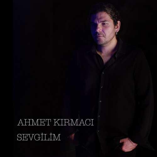 Ahmet Kırmacı Yeni Sevgilim Şarkısını İndir