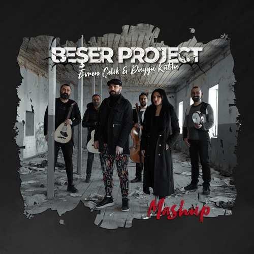Beşer Project Yeni Beşer Project (feat. Evren Çelik & Duygu Kutlu) Şarkısını İndir
