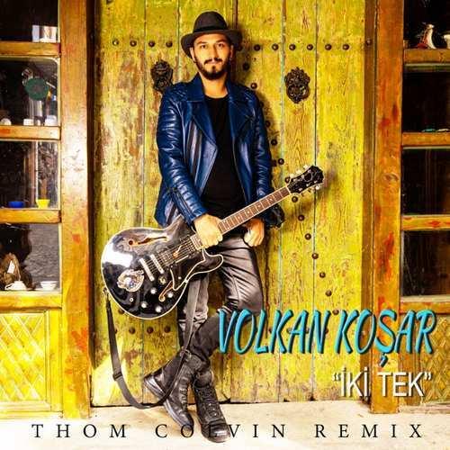 volkan koşar Yeni Iki Tek (Thom Colvin Remix) Şarkısını İndir