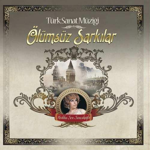 Mediha Şen Sancakoğlu - Ölümsüz Şarkılar Full Albüm İndir