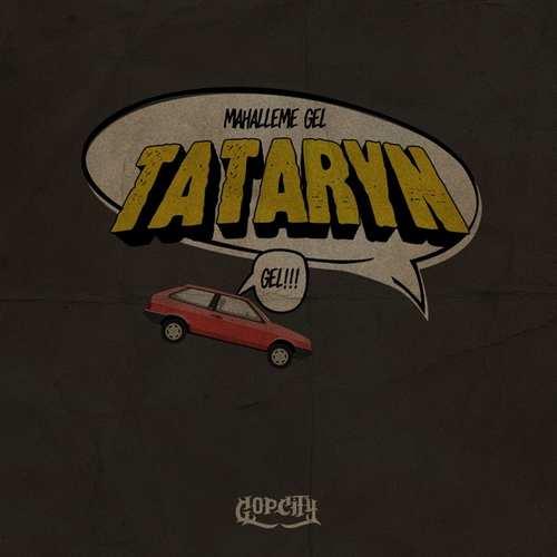 Tataryn Yeni Mahalleme Gel Şarkısını İndir