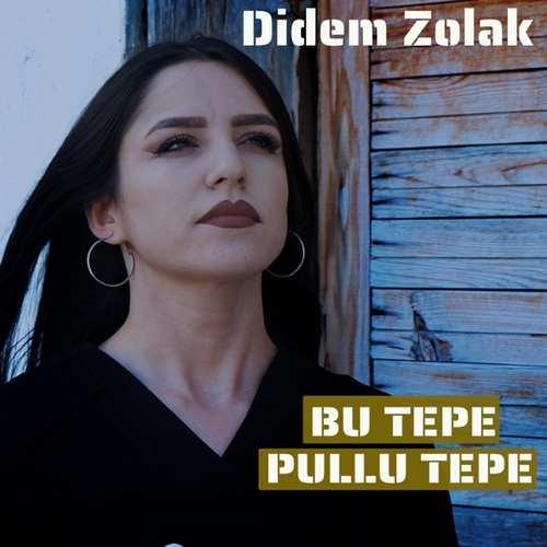 Didem Zolak Yeni Bu Tepe Pullu Tepe (Türkü Besk) Şarkısını İndir