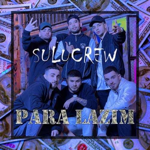 Sulucrew Yeni Para Lazım Şarkısını İndir