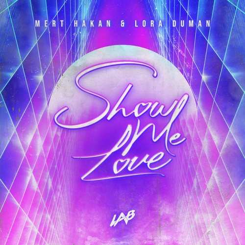 Mert Hakan & Lora Duman Yeni Show Me Love Şarkısını İndir
