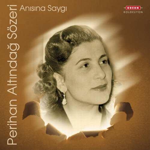 Perihan Altındağ Sözeri - Anısına Saygı Full Albüm İndir