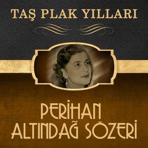 Perihan Altındağ Sözeri - Taş Plak Yılları Full Albüm İndir