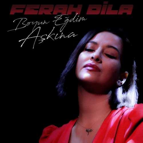 Ferah Dila Yeni Boyun Eğdim Aşkına Şarkısını İndir