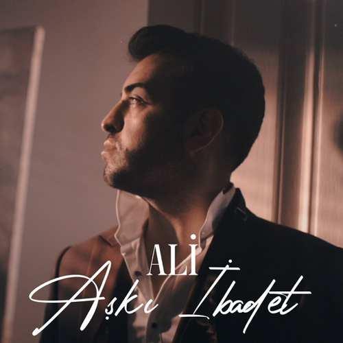 Ali Yeni Aşkı İbadet Şarkısını İndir