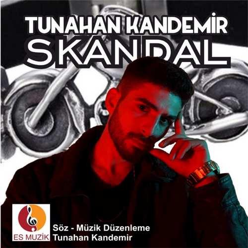 Tunahan Kandemir Yeni Skandal Şarkısını İndir