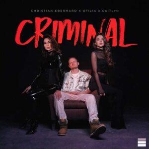 Christian Eberhard, Otilia & Caitlyn Yeni Criminal Şarkısını İndir