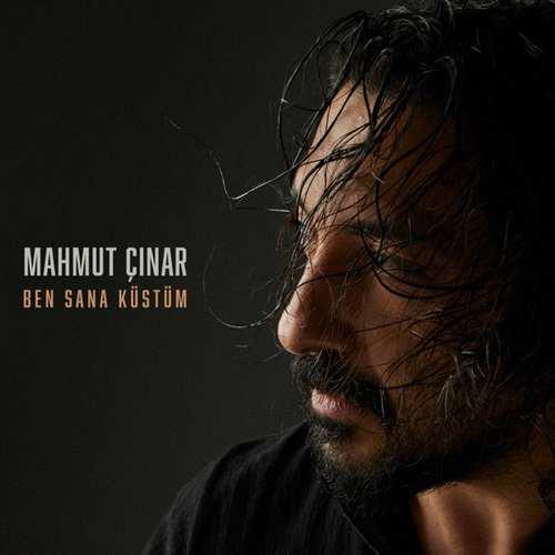 Mahmut Çınar Yeni Ben Sana Küstüm Şarkısını İndir