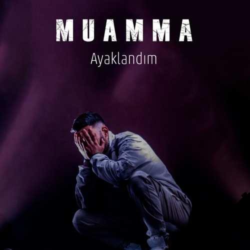 Muamma Yeni Ayaklandım Şarkısını İndir
