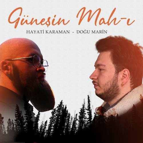 Hayati Karaman & Doğu Marin Yeni Güneşin Mah-ı Şarkısını İndir