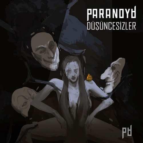 Paranoya Yeni Düşüncesizler Şarkısını İndir
