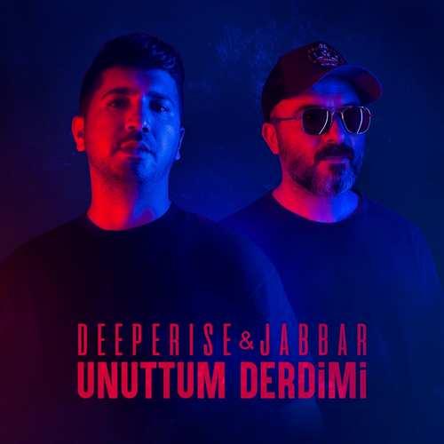 Deeperise & Jabbar Yeni Unuttum Derdimi Şarkısını İndir