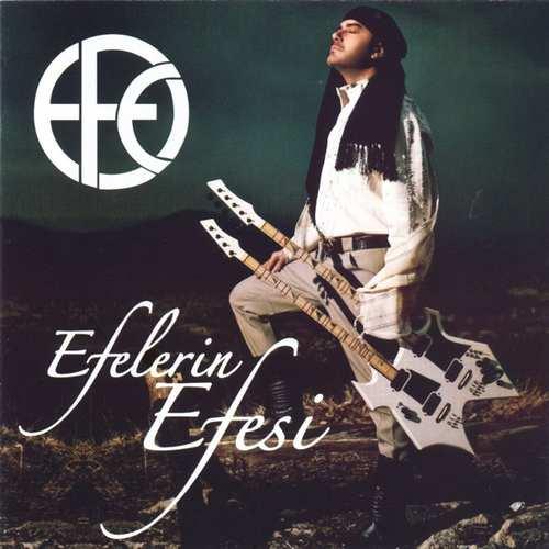 Efe Güngör Yeni Efelerin Efesi Full Albüm İndir
