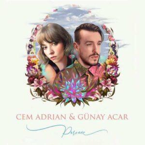 Cem Adrian & Günay Acar Yeni Pervane Şarkısını İndir