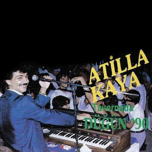 Atilla Kaya - Tavernada Düğün 90 Full Albüm İndir