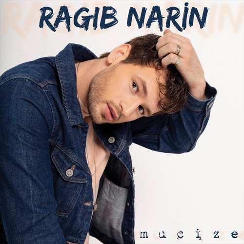 Ragıb Narin Yeni Mucize Şarkısını İndir