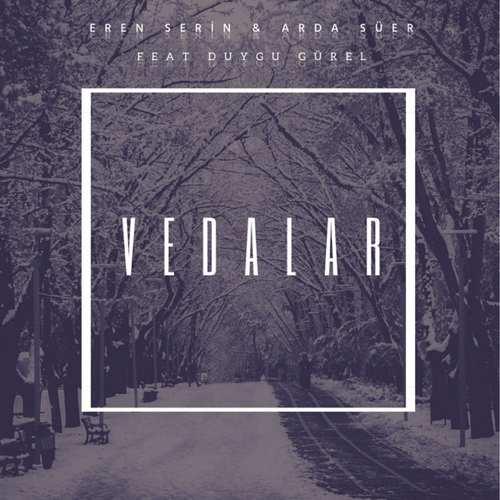 Eren Serin & Arda Süer Yeni Vedalar Şarkısını İndir