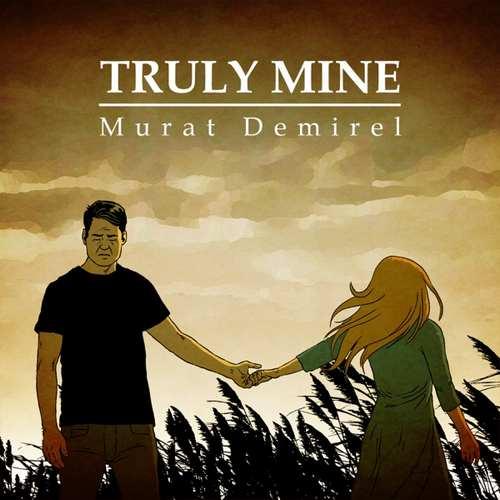 Murat Demirel Yeni Truly Mine Şarkısını İndir