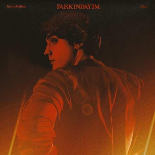 Kaan Malkoç & İzam Yeni Farkındayım Şarkısını İndir