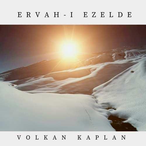 Volkan Kaplan Yeni Ervah-ı Ezelde Şarkısını İndir