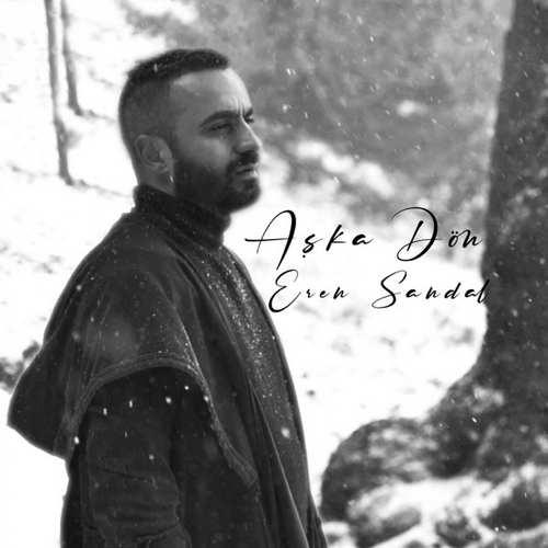 Eren Sandal Yeni Aşka Dön Şarkısını İndir