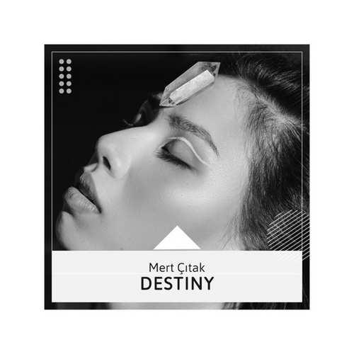 Mert Çıtak Yeni Destiny Şarkısını İndir