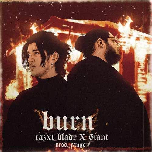 Razxr Blade & 6iant Yeni Burn Şarkısını İndir