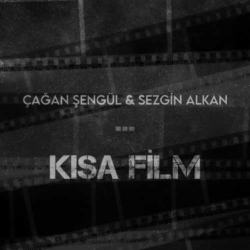 Çağan Şengül & Sezgin Alkan - Kısa Film (2021) (EP) Albüm İndir