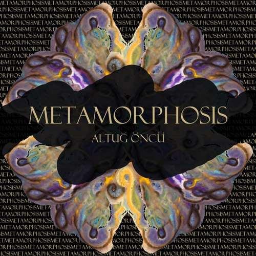 Altuğ Öncü Yeni Metamorphosis Şarkısını İndir