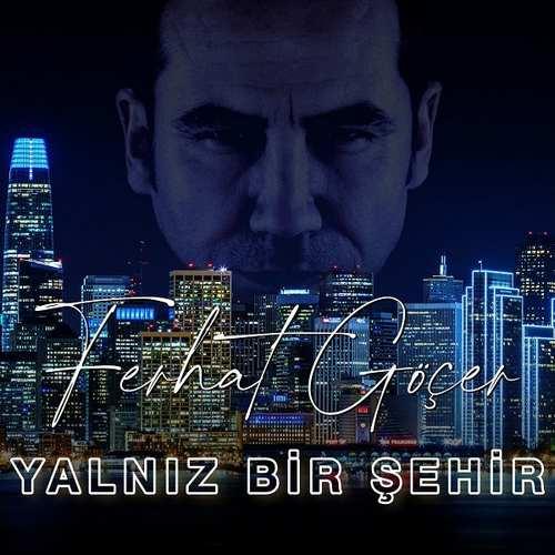 Ferhat Göçer - Yalnız Bir Şehir (2021) (EP) Albüm İndir