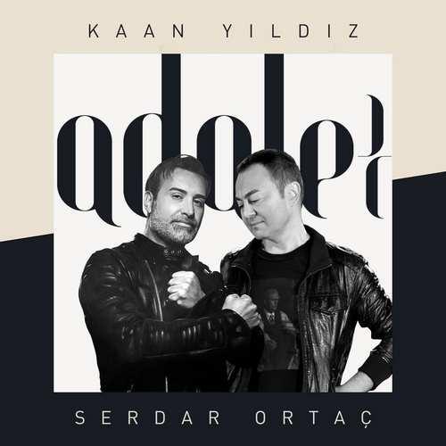 Kaan Yıldız & Serdar Ortaç Yeni Adalet Şarkısını İndir