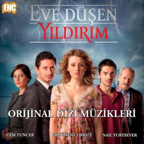 Cem Tuncer & Ercüment Orkut Yeni Eve Düşen Yıldırım (Orijinal Dizi Müzikleri) Full Albüm İndir