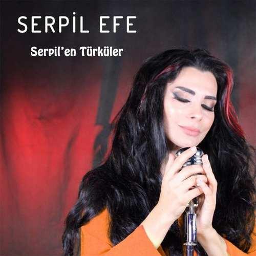 Serpil Efe Yeni Serpil'en Türküler Full Albüm İndir