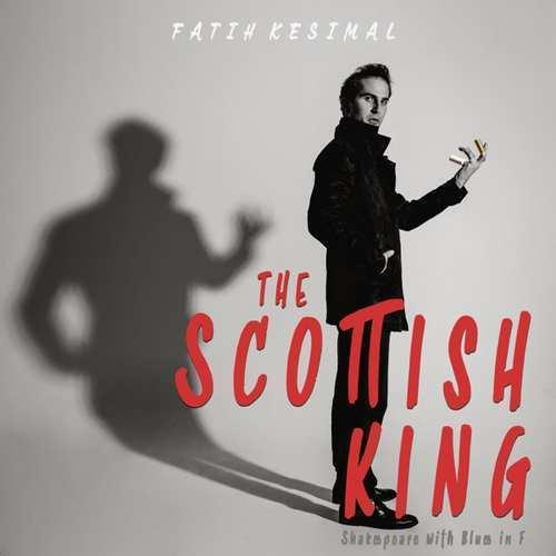 Fatih Kesimal Yeni The Scottish King Şarkısını İndir