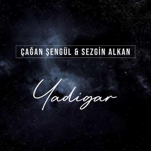 Çağan Şengül & Sezgin Alkan Yeni Yadigar Şarkısını İndir