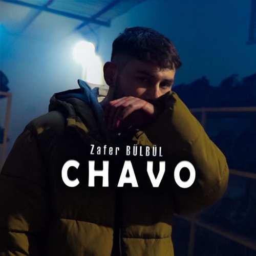 Zafer Bülbül Yeni Chavo Şarkısını İndir