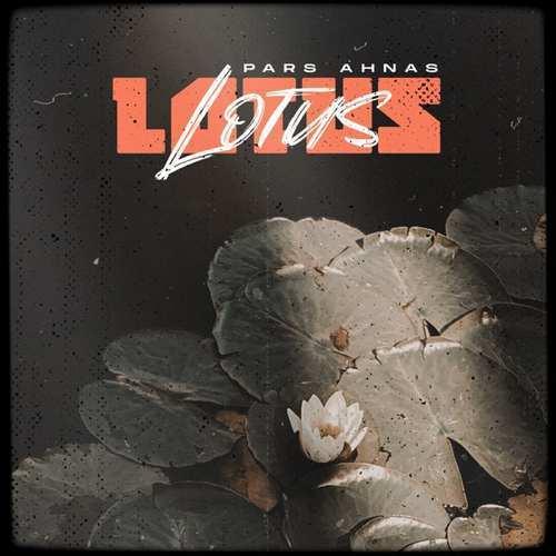 Pars Ahnas Yeni Lotus Şarkısını İndir