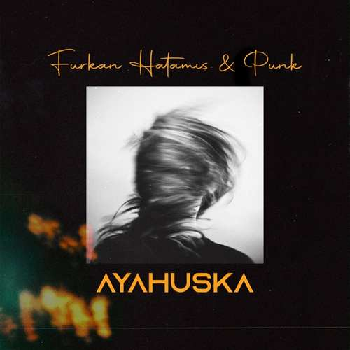 Furkan Hatamış - Ayahuska (feat. Monarch) (2021) (EP) Albüm İndir
